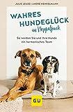 Wahres Hundeglück im Doppelpack: Die besondere Anleitung für ein harmonisches Leben mit mehr als einem Hund (GU Tier Spezial)
