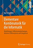 Elementare Kombinatorik für die Informatik: Abzählungen, Differenzengleichungen, diskretes Differenzieren und Integ