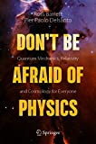 Don't Be Afraid of Physics: Quantum Mechanics, Relativity and Cosmology for Everyone (English Edition)