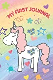 My First Journal: Unicorn journal for girls