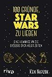 100 Gründe, Star Wars zu lieben: Eine Hommage an die größte Saga aller Z