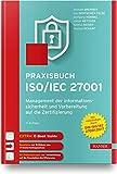 Praxisbuch ISO/IEC 27001: Management der Informationssicherheit und Vorbereitung auf die Zertifizierung. Zur Norm DIN ISO/IEC 27001:2017. Inkl. ... Zur Norm ISO/IEC 27001:2017. Inkl. E-Book