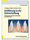 Einführung in die Zahnerhaltung: Prüfungswissen Kariologie, Endodontologie und Parodontologie