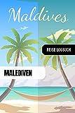 Malediven Reise Logbuch: Reisetagebuch Interaktiv zum Ausfüllen - Notizbuch mit Tagesplan Checklisten + 52 Reise Zitate - Journal Log Buch Zum Selberschreiben - Reiseorganizer Tagebuch für Urlaub