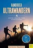 Handbuch Ultrawandern: Ausrüstung - Vorbereitung - Training