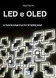 LED e OLED: Le nuove tecnologie al servizio del lighting design (Italian Edition)