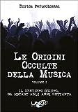 Le Origini Occulte della Musica: Il sentiero oscuro, da Mozart agli anni 70 (Italian Edition)