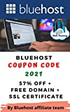 Bluehost Webhosting Coupon Code 2021: 57% OFF + Free Domain + SSL Certificate (Bluehost - The Best Webhosting in 2021 and beyond ( Wordpress Hosting ) Book 5) (English Edition)