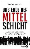 Das Ende der Mittelschicht: Abschied von einem deutschen Erfolg