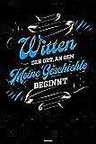 Witten der Ort, an dem meine Geschichte beginnt Notizbuch: Witten Stadt Journal DIN A5 liniert 120 Seiten Geschenk