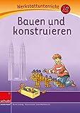 Anton & Zora: Bauen und konstruieren: Werkstatt 1. / 2. Schuljahr: (Werkstatt zu Zora, auch unabhängig einsetzbar): Werkstattunterrricht. ... - Erstlesen - Werkstattunterricht)
