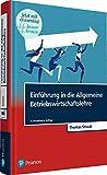 Einführung in die Allgemeine Betriebswirtschaftslehre (Pearson Studium - Economic BWL)