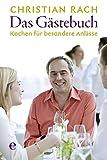 Das Gästebuch: Kochen für b