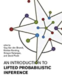 An Introduction to Lifted Probabilistic Inference (Neural Information Processing series) (English Edition)