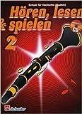 Hören, lesen & spielen - Die Klarinettenschule, Band 2 - mit CD - für Boehm-Klarinetten ISBN: 9789043109109