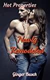 Newly Remodeled: Hot Properties Book 5, Curvy girl meets sexy Bachelor (English Edition)