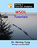 WSDL Tutorials - Herong's Tutorial Examples (English Edition)