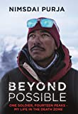 Beyond Possible: The man and the mindset that summitted K2 in winter (English Edition)