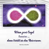 Wenn zwei Engel trauern ...: dann tröstet sie das Universum (Nora und Aron)