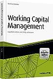 Working Capital Management - inkl. Arbeitshilfen online: Liquidität sichern und Erfolg verbessern (Haufe Fachbuch)