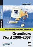 Grundkurs Word 2000-2003: 7. bis 10. Klasse (Medienkompetenz entwickeln)