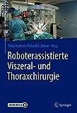 Roboterassistierte Viszeral- und Thoraxchirurg