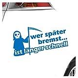 KIWISTAR Aufkleber - Wer später bremst ist länger schnell Racing - Autoaufkleber Sticker Bomb Decals Tuning Bekleben