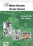 Mein Verein: Werder Bremen: Die 70er Jahre