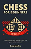 Chess for Beginners: Everything you need to know to take your game to the next level (English Edition)