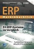 ERP Marktüberblick 3/2018: 53 ERP-Systeme im Vergleich (ERP Marktüberblick / Marktüberblick der Zeitschrift ERP Management)
