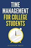 Time Management for College Students: How to Create Systems for Success, Exceed Your Goals, and Balance College Life (English Edition)