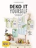 Deko it yourself. Das Wohnbuch für Selbermacher: Kreative Ideen für jede Jahreszeit (GU Kreativ Spezial)