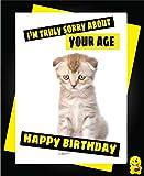 C330 Geburtstagskarte mit Tiermotiven, witzig, mit englischer Aufschrift 'I'm Truly Sorry About Your Age'