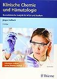Klinische Chemie und Hämatologie: Biomedizinische Analytik für MTLA und S