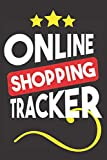 Online shopping tracker: Purchases Organizer / Notebook for online purchases, 110 Pages, 6x9, Soft Cover, glossy Finish
