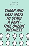 Cheap and Easy Ways to Start a Part-Time Online Business: Ecommerce, Blogging, and Flipping Websites (3 Guide Bundle) (English Edition)