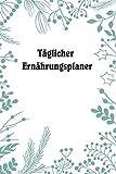 Täglicher Ernährungsplaner: food tracker journal   Gewichtsreduktion Journal und Planer   Mahlzeiten-Tracker J