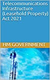 Telecommunications Infrastructure (Leasehold Property) Act 2021 (English Edition)