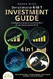 Der ultimative 4 in 1 Investment Guide - Intelligent investieren und handeln an der Börse wie ein Profi: Aktien für Einsteiger   ETF für Einsteiger   Daytrading für Einsteiger   Technische Analyse