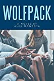 Wolfpack: A Novel by Alex Montoya