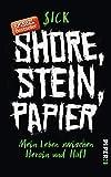 Shore, Stein, Papier: Mein Leben zwischen Heroin und Haft | Der Weg aus 25 Jahren Drogensucht