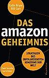 Das Amazon-Geheimnis: Strategien des erfolgreichsten Konzerns der Welt. Zwei Insider b