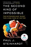 The Second Kind of Impossible: The Extraordinary Quest for a New Form of Matter (English Edition)