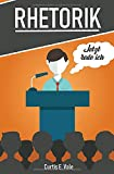 RHETORIK: Rhetorik und Kommunikation, Rhetorik Training, Rhetorik lernen, Rhetorik für Anfänger