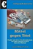 Mittel gegen Titel: Eidesstattliche Versicherung & Insolvenz clever b