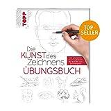 Die Kunst des Zeichnens - Übungsbuch: Mit gezieltem Training Schritt für Schritt zum Zeichenp