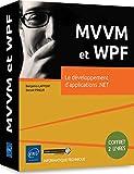 MVVM et WPF - Coffret de 2 livres : Le développement d'applications .NET: Coffret de 2 volumes