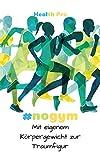 #nogym: Mit eigenem Körpergewicht zur Traumfig