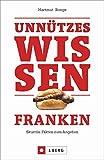 Die A9 Nürnberg – Hof heißt in Franken Werschdla-Highway. Unnützes Wissen Franken. Skurrile Fakten zum Angeben. Das Must-have für alle Franken und die, die es noch werden wollen. Ideal als Geschenk.