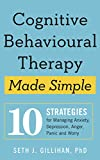 Cognitive Behavioural Therapy Made Simple: 10 Strategies for Managing Anxiety, Depression, Anger, Panic and Worry (Sheldon Press) (English Edition)